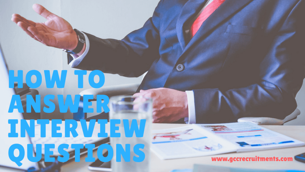 How To Answer Interview Questions - The 5 Things Every Company Wants