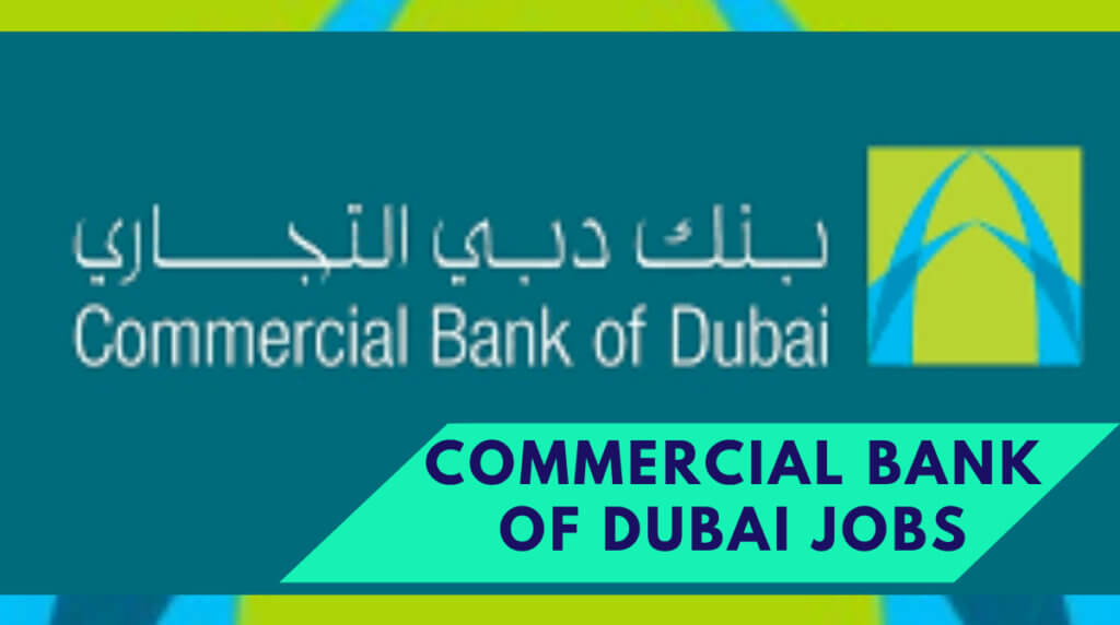 Latest Commercial Bank of Dubai CBD Jobs 2021