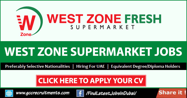 WEST ZONE SUPERMARKET JOB VACANCIES UAE